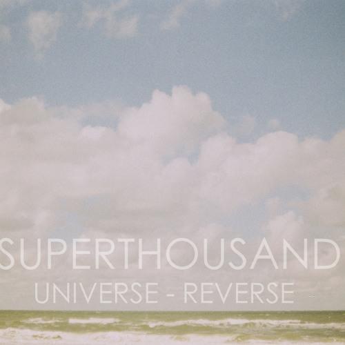 Superthousand - Universe Reverse