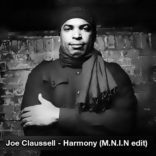 Joe Claussell - Harmony (M.N.I.N edit)