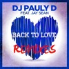 Dj Pauly D Back To Love Ft. Jay Sean Jump Smokers Remix Snippet Out Now