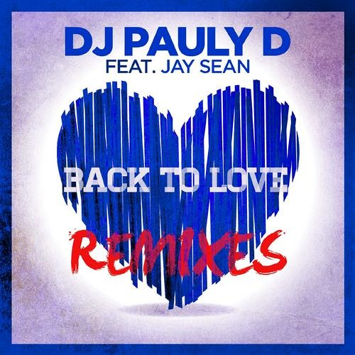 DJ Pauly D - Back To Love ft. Jay Sean (Jump Smokers Remix) [Snippet - Out Now]