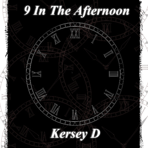 9 In The Afternoon - Kersey D