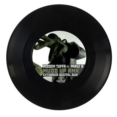 Parly B feat. Riddim Tuffa - Mudd Up [Extended Digital Dub]