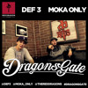 Moka Only & Def3 - Dragon's Gate ( FREE DOWNLOAD IN DESCRIPTION)