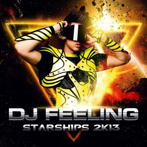 DJ FEELING - STARSHIPS 2k13