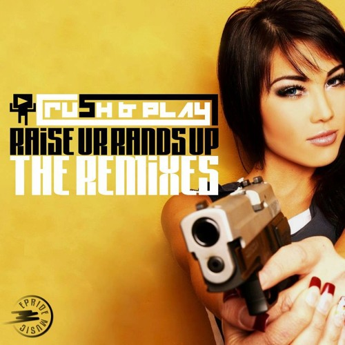 """Rush & Play - Raise Your Hands Up (Carlos Gomix & Danny Mart Remix) """"EPRIDE MUSIC"""""""