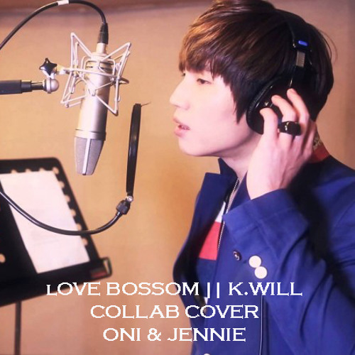 Love blossom - K.will (Collab Cover by Oni  & Jennie)