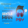 Psy - Gentleman - Puente - Dj BrandonMj ft In The Mix Di-Jy