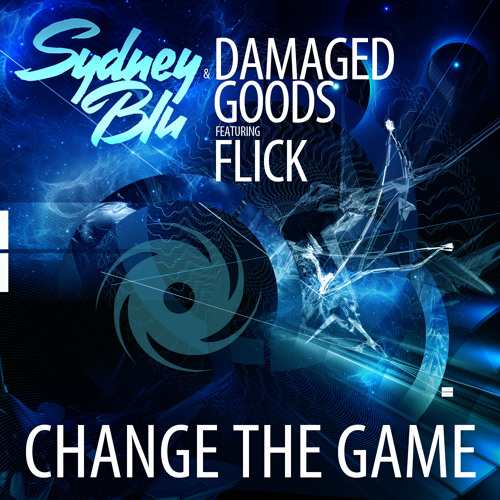 Sydney Blu & Damaged Goods - Change the Game feat Flick (Blackhole)