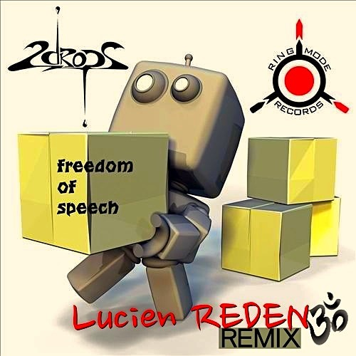 2Drops - Freedom Of Speech (Lucien Reden remix) Ring Mode Records