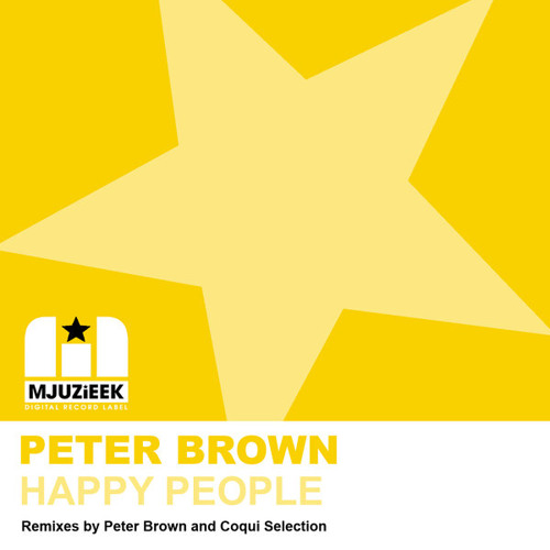 "PETER BROWN ""HAPPY PEOPLE"" -COQUI SELECTION REMIX - OUT NOW"
