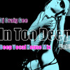 In Too Deep Vol 3 - Deep Vocal House Mix (Free download)