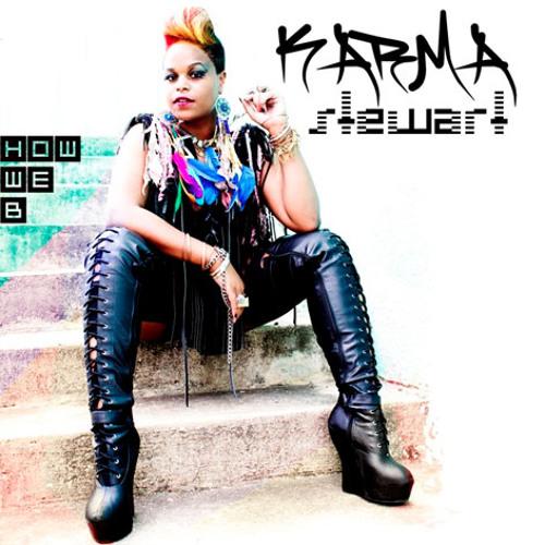 """Karma Stewart: """"How We B"""""""