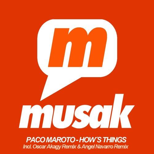 Paco Maroto- How Things- Oscar Akagy Remix