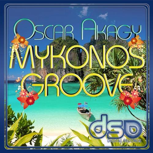 Oscar Akagy - Mykonos Groove- Original Mix