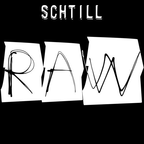SCHTILL | Raw | exploration