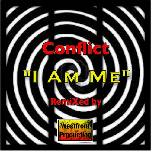I Am Me [CONFLICT remixed by Westfront]