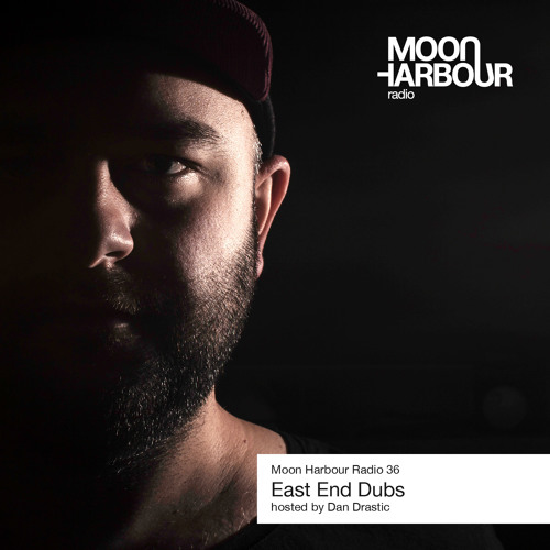 Moon Harbour Radio 36: East End Dubs, hosted by Dan Drastic