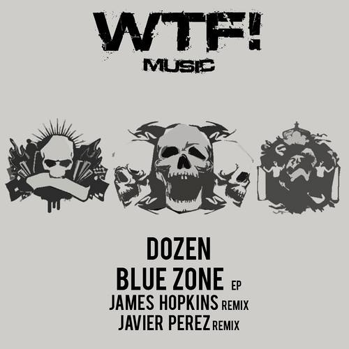 Dozen - Blue Zone (Javier Perez Remix) 128k [WTF! Music]