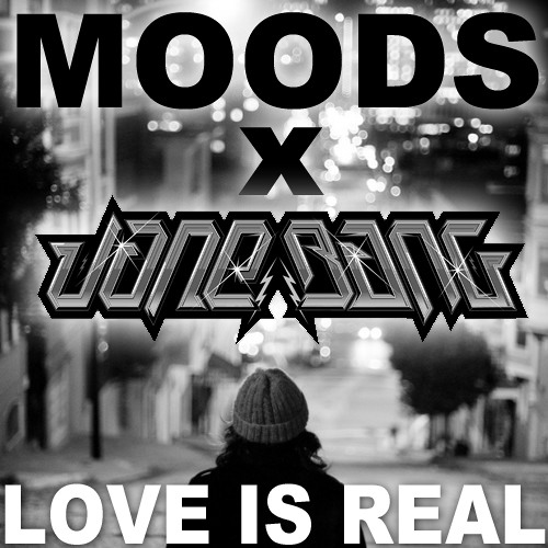 Jane Bang x Moods - Love Is Real - FREE DOWNLOAD