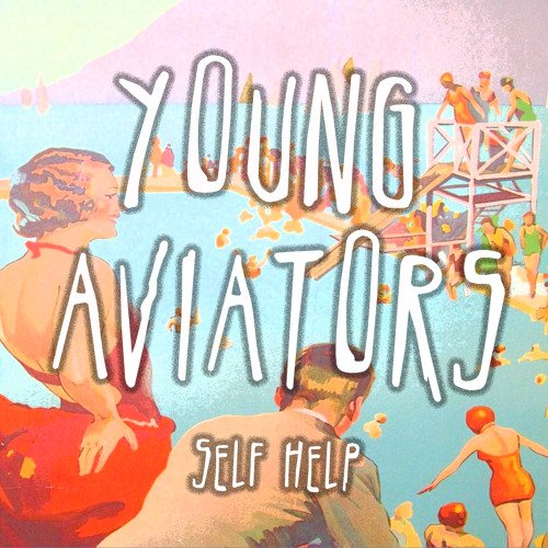 Young Aviators - A Love to Change Your Ways