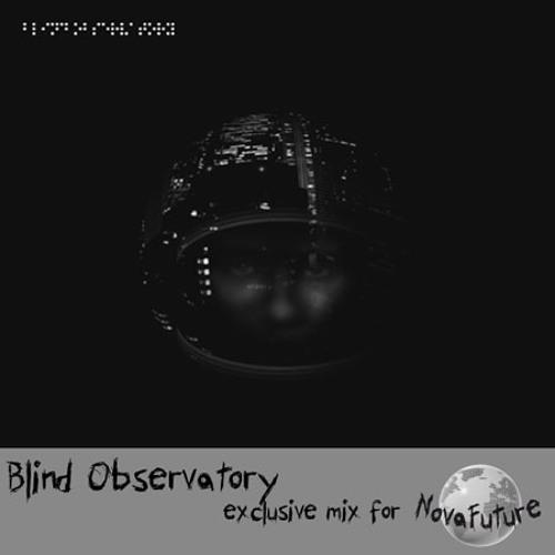 Blind Observatory - NovaFuture Blog Mix April 2013