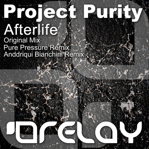 Project Purity - Afterlife (Anddriqui Bianchini Remix) [Relay]