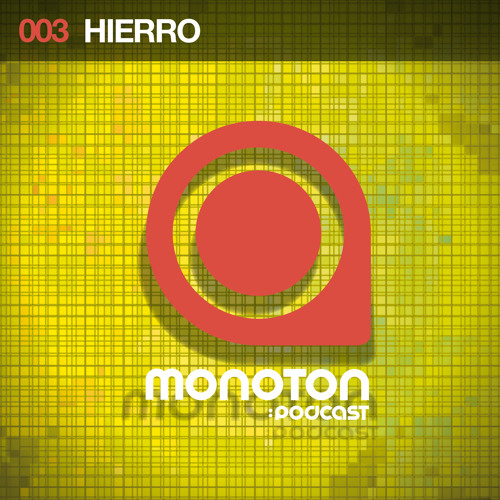 MNTNPC003 - MONOTON:audio presents Hierro