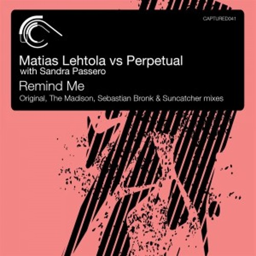 Matias Lehtola vs Perpetual with Sandra Passero - Remind Me (Sebastian Bronk Remix) OUT NOW!