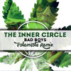 The Inner Circle - Bad Boys (PotemTole 420 Remix)