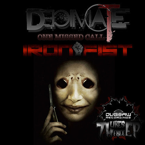 One Missed Call by Decimate & Iron Fist