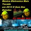 Música Eletronica Mais Tocada em 2013 O Som Das Baladas DJ NILDO MIX