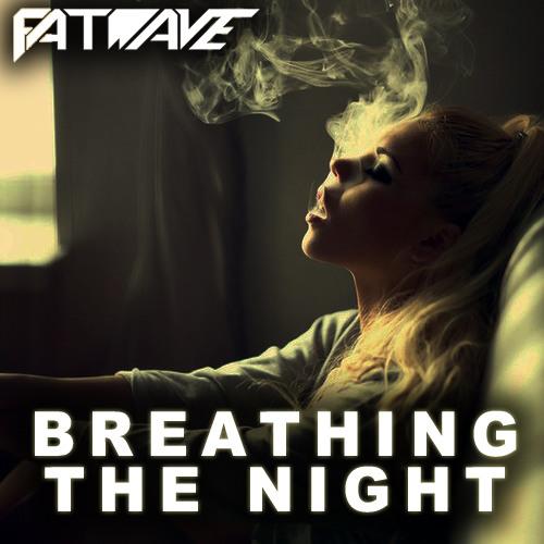 Breathing The Night (Fatwave Mashup)