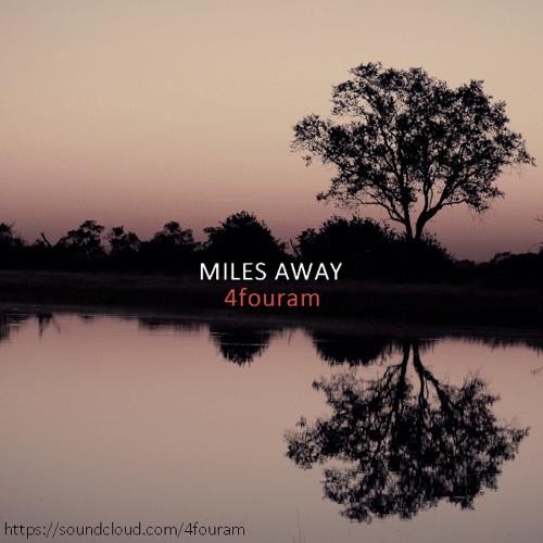 2013: Miles Away