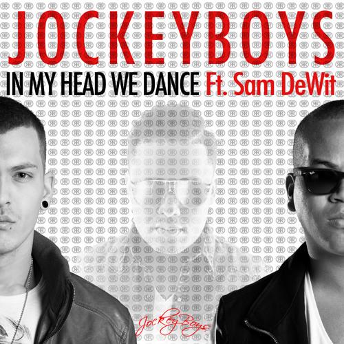 Jockeyboys - In my head we dance ft. Sam Dewit
