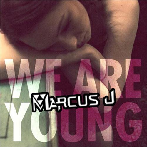 Fun- We are young (Cova N Mo Rada) (Marcus J Bootleg)