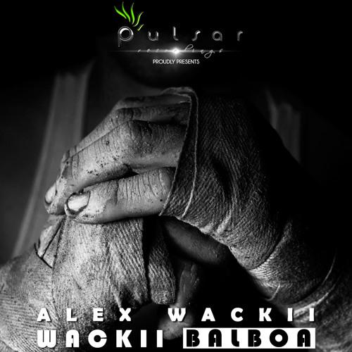 Alex Wackii - Wackii Balboa [ Pulsar Recordings ] Release date : 24-04-2013
