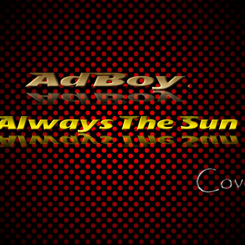 AdBoy - Always The Sun (Cover Mix)