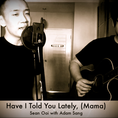 Have I Told You Lately (Mama)