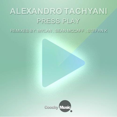 ALEXANDRO TACHYANI - PRESS PLAY (STEFAN K REMIX) - COOCHY MUSIC - PREVIEW