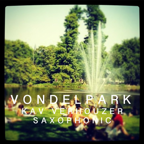 Kav Verhouzer ft. Saxophonic - Vondelpark [Free Download]