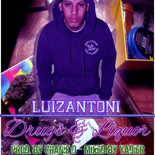 Drugs & Liquor ft. LuizAntoni