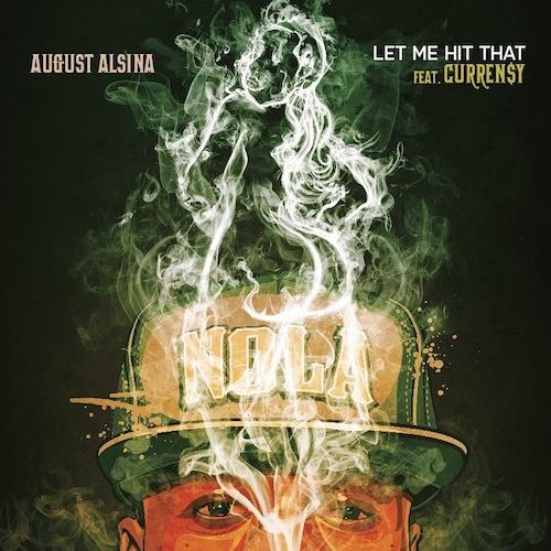 August Alsina Ft. Curren$y - Let Me Hit That