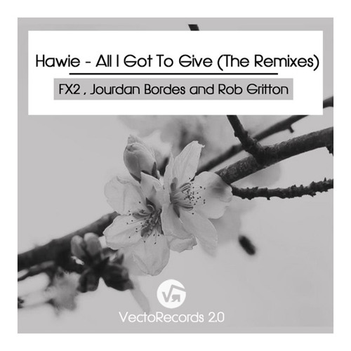 Hawie - All I got to give (Jourdan Bordes Remix)
