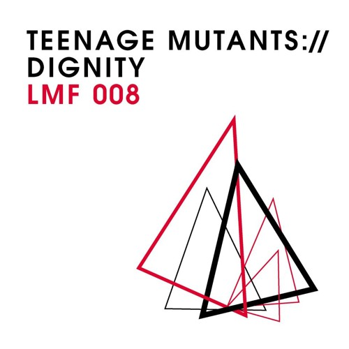 Teenage Mutants - Dignity(Original Mix)