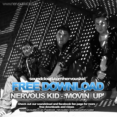 Nervous Kid - Movin Up ***FREE DOWNLOAD***
