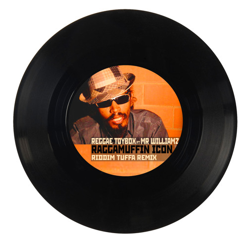 Reggae Toybox ft. Mr Williamz - Raggamuffin Icon [Riddim Tuffa Remix & Dub]