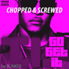 T.I. - Go Get It (Chopped & Screwed By BUNKER)