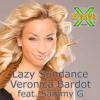 Veronica Bardot - Lazy Sundance (feat. MZ Sammy G)