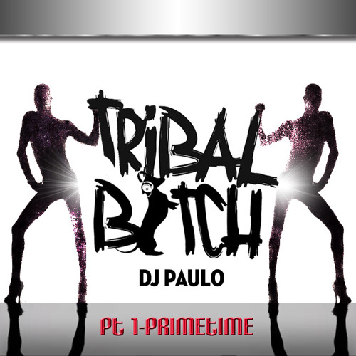 DJ PAULO-TRIBAL BITCH 2013 (Pt 1-Primetime) PODCAST