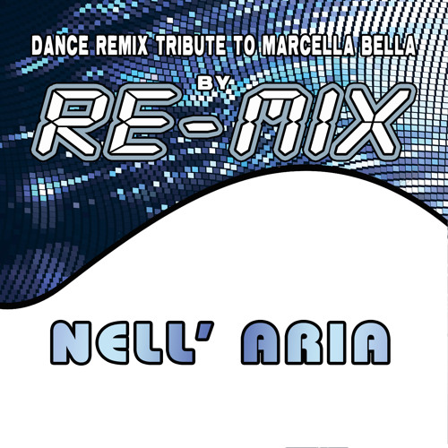 Re-Mix : Nell' Aria (Deep House Remix)
